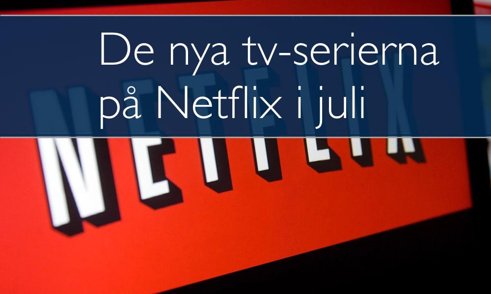 Netflix nyheter juli 2019
